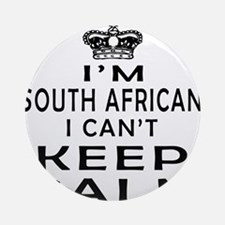 I Am South African I Can Not Keep Calm Ornament (R