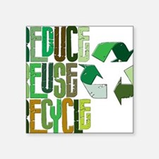 "reduse reuse recycle Square Sticker 3"" x 3"""