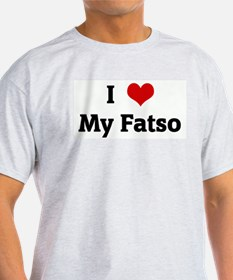 I Love My Fatso Ash Grey T-Shirt