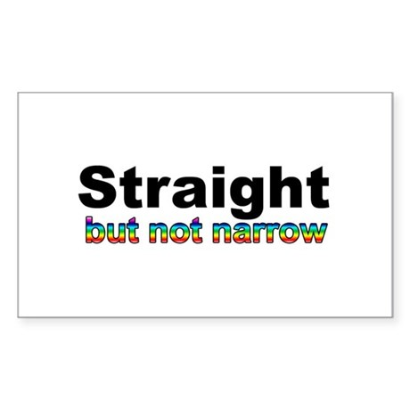 """Straight but not Narrow"" Rectangle Sticker"