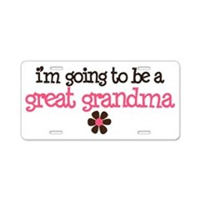 great grandma to be Aluminum License Plate