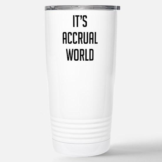 It's Accrual Worl Travel Mug