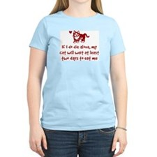 My Cat Will Wait to Eat Me... Women's Pink T