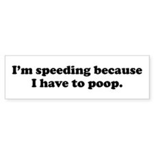 I'm speeding Bumper Bumper Stickers