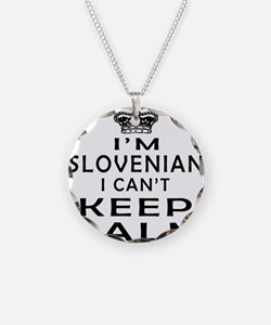 I Am Slovenian I Can Not Keep Calm Necklace