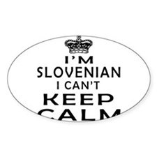 I Am Slovenian I Can Not Keep Calm Decal