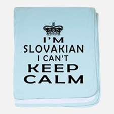 I Am Slovakian I Can Not Keep Calm baby blanket
