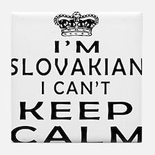 I Am Slovakian I Can Not Keep Calm Tile Coaster