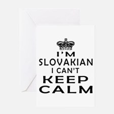I Am Slovakian I Can Not Keep Calm Greeting Card