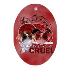DontBeCruel5x7 Oval Ornament