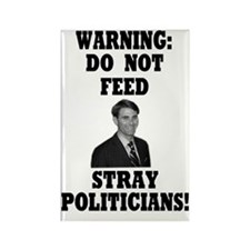 Do Not Feed Stray Politicians Rectangle Magnet