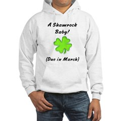 Shamrock baby due in march Hoodie