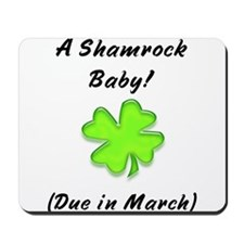 Shamrock baby due in march Mousepad