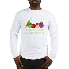 """""""Support Your Local Farmers"""" Long Sleeve T-Shirt"""