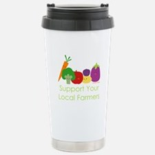 """""""Support Your Local Farmers"""" Travel Mug"""