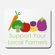 """""""Support Your Local Farmers"""" Mousepad"""
