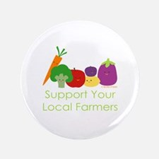 """""""Support Your Local Farmers"""" 3.5"""" Button"""