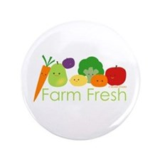 """Farm Fresh"" 3.5"" Button"