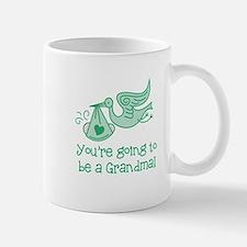 You're going to be a Grandma Mug