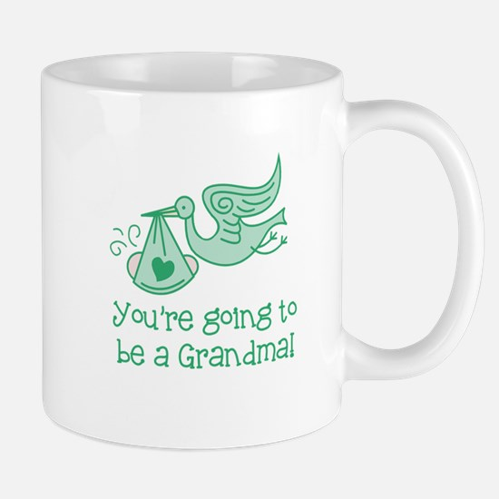 You're going to be a Grandma Mug