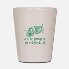 You're going to be a Grandma Shot Glass