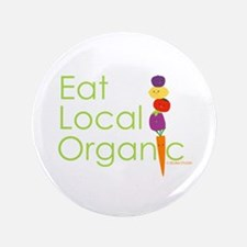 """Eat Local Organic"" 3.5"" Button"