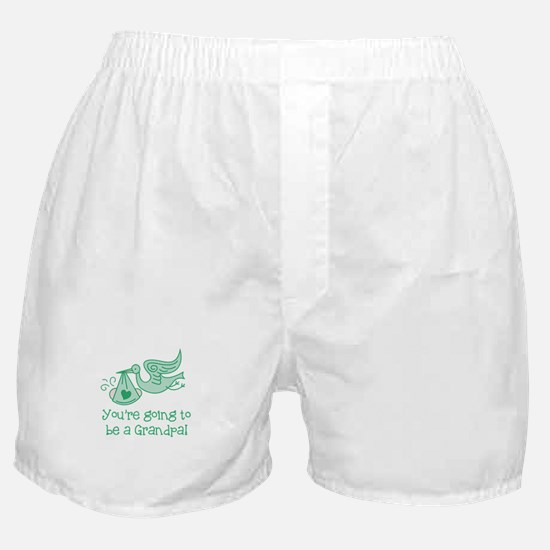You're going to be a Grandpa Boxer Shorts