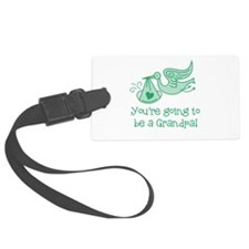 You're going to be a Grandpa Luggage Tag