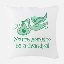 You're going to be a Grandpa Woven Throw Pillow