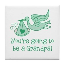 You're going to be a Grandpa Tile Coaster