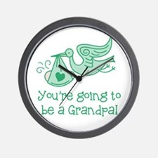 You're going to be a Grandpa Wall Clock