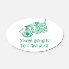 You're going to be a Grandpa Oval Car Magnet