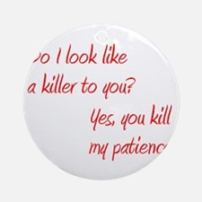 CASTLE kill my patience shirt Round Ornament