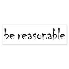be_reasonable Bumper Sticker