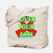 3-COVER YOUR ASS!(white).gif Tote Bag