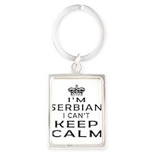 I Am Serbian I Can Not Keep Calm Portrait Keychain