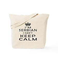 I Am Serbian I Can Not Keep Calm Tote Bag