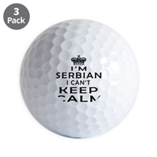 I Am Serbian I Can Not Keep Calm Golf Ball