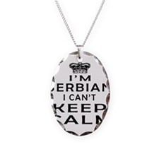I Am Serbian I Can Not Keep Calm Necklace