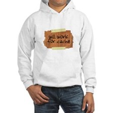 """""""Will Work for Cache"""" Hoodie"""