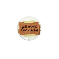 """""""Will Work for Cache"""" Mini Button (10 pack)"""