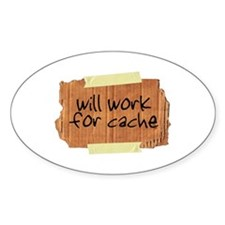 """Will Work for Cache"" Oval Decal"