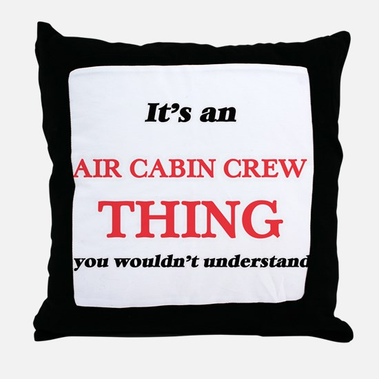It's and Air Cabin Crew thing, yo Throw Pillow