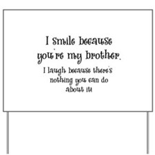 smilebrother.png Yard Sign
