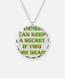 THREE CAN KEEP A SECRET IF T Necklace