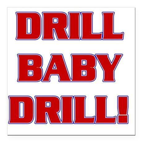 """DRILL BABY DRILL (xparen Square Car Magnet 3"""" x 3"""""""