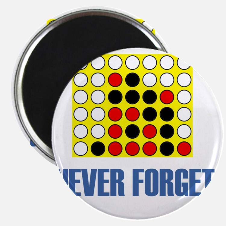 Never forget-connect four-1 Magnet