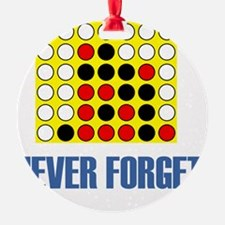 Never forget-connect four-1 Ornament