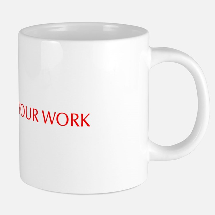 Show your work-Opt red Mugs