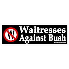 Waitresses Against Bush (Bumper Sticker)